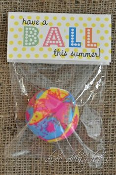 End of school gift...25 cents for each ball at Old Navy in their big gumball machine :)