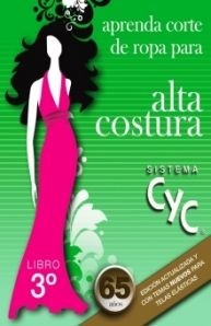 APRENDA CORTE DE ROPA PARA ALTA COSTURA. SISTEMA CYC 3 SECUNDARIA / 29 ED.