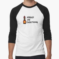 """""""Maggi On Everything"""" T-shirt by bonniemamadraws 