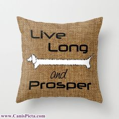 Star Trek Throw Pillow Dachshund Live Long and by CanisPicta, $35.00. THIS THOUGH!!! =D