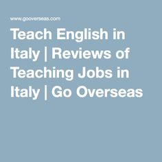 Teach English in Italy | Reviews of Teaching Jobs in Italy | Go Overseas