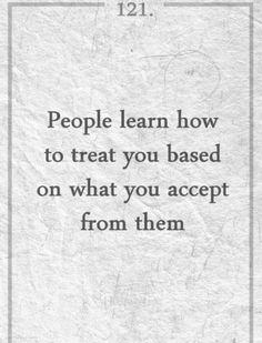 How your treated is based on what you allow.
