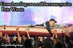 Justfalloutboythings- Crowdsurfing on a raft because you're Pete Wentz Creator's Account~ lostinadarkworld Rest of the pictures