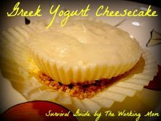 Survival Guide by The Working Mom: Greek Yogurt Cheesecake