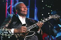 B.B. King... The best blues musician ever. So much soul in his voice and music.