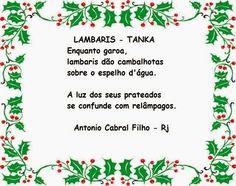 ANTONIO CABRAL FILHO HAICAIS BLOG: LAMBARIS - Tanka * Antonio Cabral Filho - Rj
