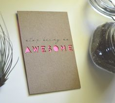 Stop being so awesome card by Vintage Revivals. Make it Now with the Cricut Explore machine in Cricut Design Space.