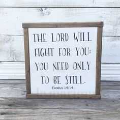 Framed Wood Sign, The Lord Will Fight For You, Exodus 14:14, Hand Painted Wood Sign, Rustic Home Decor, Bible Verse Art, Farmhouse Decor by LeMarigny on Etsy https://www.etsy.com/listing/293030103/framed-wood-sign-the-lord-will-fight-for