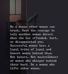 Quotes Be a woman other women can trust. Have the courage to tell another woman direct - Quotes Strong Quotes, Positive Quotes, Other Woman Quotes, Quotes Women, Quotes To Live By, Life Quotes, Outing Quotes, Strength Of A Woman, Yoga Quotes