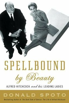 Spellbound by Beauty: Alfred Hitchcock and His Leading Ladies by Donald Spoto, http://www.amazon.com/dp/B005ZOI102/ref=cm_sw_r_pi_dp_HMpprb1YWYYHS