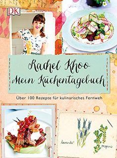 Mein Küchentagebuch: Über 100 Rezepte für kulinarisches Fernweh von Rachel Khoo http://www.amazon.de/dp/3831027781/ref=cm_sw_r_pi_dp_nwiZvb05FGJPN
