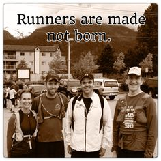 Runners are made not born.