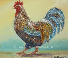 """Cock of the Walk"" by Nuala Holloway - Oil on Canvas #OilPainting #Rooster #FarmAnimal #Art"