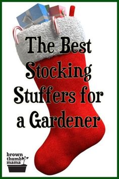 Have a gardener on your gift list? Here are several fantastic stocking stuffers and inexpensive gifts that every gardener will love. #christmas #holidays #gifts #gardening