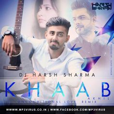Khaab (Akhil) - DJ Harsh Sharma Remix Latest Song, Khaab (Akhil) - DJ Harsh Sharma Remix Dj Song, Free Hd Song Khaab (Akhil) - DJ Harsh Sharma Remix
