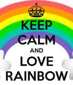 keep calm rainbow | KEEP CALM AND LOVE RAINBOW - KEEP CALM AND CARRY ON Image Generator ...