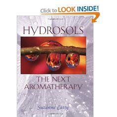 Hydrosols: The Next Aromatherapy: Suzanne Catty: 9780892819461: Amazon.com: Books