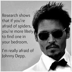 Yes I am very afraid of Johnny Depp.  ;)