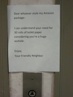 """""""I can understand your need for 30 rolls of toilet paper considering you're a huge asshole."""" Oh, Passive Aggressive Notes"""