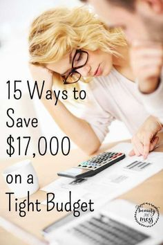 "15 Ways to Save $17,000 on a Tight Budget. Here are our 15 lessons that helped us not only ""succeed"" on a tight budget but save $17,000, pay cash for college, and pay off a car."