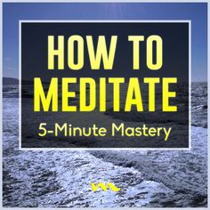 HOW TO MEDITATE: 5-MINUTE MASTERY If you can shower, you can meditate...see how... Click Here: http://www.mindfulmuscle.com/how-to-meditate-5-minute-mastery/