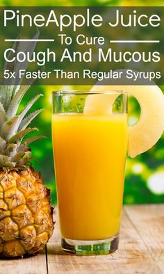 Pineapple Juice to Cure Cough and Mucous 5x Faster Than Regular Syrups