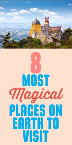8 Most Magical Places On Earth To Visit