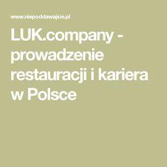 LUK.company - prowadzenie restauracji i kariera w Polsce