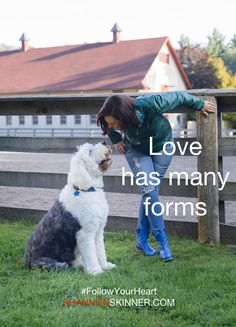 Love has many forms. I love my sheepdog, Bob :)