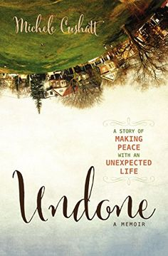 Undone: A Story of Making Peace With an Unexpected Life by Michele Cushatt -- one of the most well-written books I've ever read. Highly recommended!