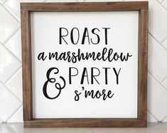 Roast a marshmallow and party s'more Wood Sign, S'more Wood Sign, S'more Bar Sign, Summer Wood Sign
