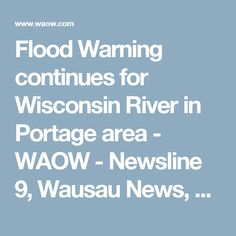 Flood Warning continues for Wisconsin River in Portage area - WAOW - Newsline 9, Wausau News, Weather, Sports