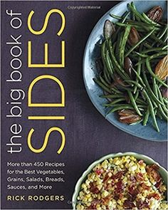 Whether planning a quick dinner after work or a holiday meal for a crowd, you will never be stumped for a side dish again.    Side dishes make the meal. Think about it: What's a burger without fries, turkey without stuffing, or barbecue without coleslaw, baked beans, or macaroni and cheese—or all three?The Big Book of Sidescontains more than 450 delicious recipes to complement any dish. Award-winning cooking teacher and author Rick Rodgers has carefully compiled a variety of wonderful…