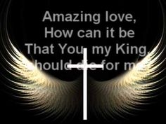 Amazing Love - Newsboys Disclaimer - I do not own the songs or images
