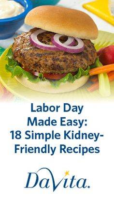 Get ready to enjoy Labor Day with these 18 kidney-friendly recipes!