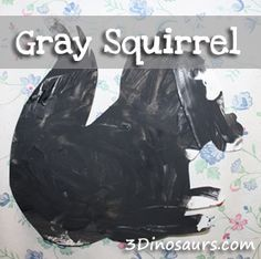 Gray Squirrel to go with the book Nuts to You by Lois Ehlert - 3Dinosaurs.com