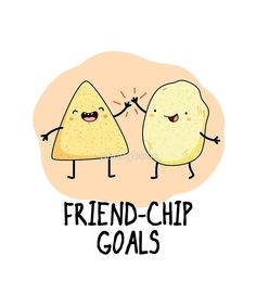 Friend-Chip Goals Cute Chip Pun features two cute chips celebrating their friendship goals. Cute Pun gift for family and friends who love you, your friendship and friendship goals.