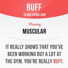 """""""Buff"""" means muscular Example: It really shows that you've been working out a lot at the gym. You're really buff. Get our apps for learning English: learzing.com"""