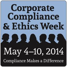 2014 Corporate Compliance and Ethics Week May 4th - May 10th
