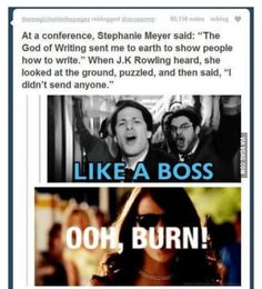 Haha. Ol' J.K. always wins at life:)