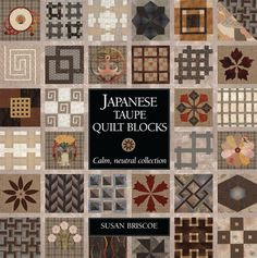 Japanese Taupe Quilt Blocks by Susan Briscoe.    I started mine this past weekend!   :0).  #ownit