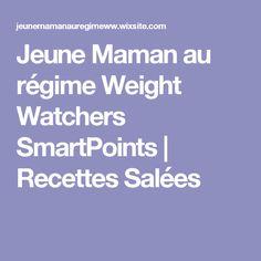 Jeune Maman au régime Weight Watchers SmartPoints   Recettes Salées