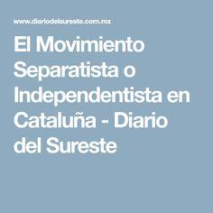 El Movimiento Separatista o Independentista en Cataluña - Diario del Sureste