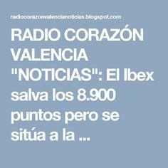 """RADIO CORAZÓN VALENCIA  """"NOTICIAS"""": El Ibex salva los 8.900 puntos pero se sitúa a la ..."""