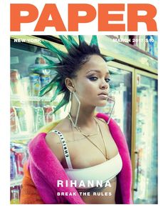 Rihanna covers the March issue of PAPER Magazine. In her spread, which was shot by photographer Sebastian Faena, Ri Ri meshes punk with high fashion in a spunky new luck that's sure to have her Na