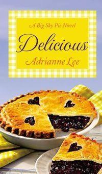 Delicious: Big Sky Pie #2 by Adrianne Lee