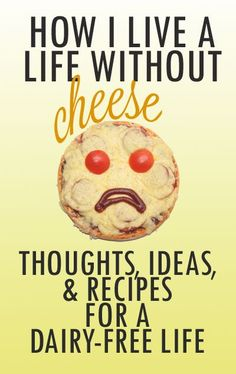 How I Live a Life Without Cheese. Take a look at these thoughts, ideas, and recipes for a dairy-free diet. lactose free diet How I Live a Life Without Cheese: Thoughts, Ideas, & Recipes for a Dairy-Free Diet Sem Gluten Sem Lactose, Lactose Free Diet, Lactose Free Recipes, Gluten Free, No Dairy Diet, Dairy Free Foods, Dairy Free Diet Plan, Lactose Free Kids Meals, Lactose Free Thanksgiving Recipes