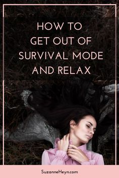 Click through to learn how to get out of survival mode and relax. meditation mindfulness spirituality healing