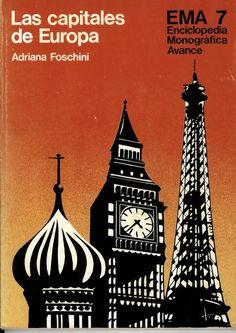 Capitales de Europa / Adriana Foschini http://absysnetweb.bbtk.ull.es/cgi-bin/abnetopac?ACC=DOSEARCH&xsqf99=515727.