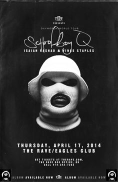 TDE Presents Oxymoron World Tour SCHOOLBOY Q with Isaiah Rashad, Vince Staples Thursday, April 17, 2014 at 7:30pm (doors scheduled to open at 6:30pm) The Rave/Eagles Club - Milwaukee WI All Ages / 21+ to Drink  Advance tickets are $22.50 (General Admission) and $27.50 (VIP Balcony) plus fees.   Purchase tickets at http://tickets.therave.com, www.eTix.com, charge by phone at 414-342-7283, or visit our box office at 2401 W. Wisconsin Avenue in Milwaukee.